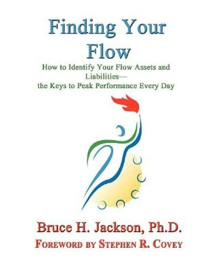 Finding Your Flow Bruce H. Jackson