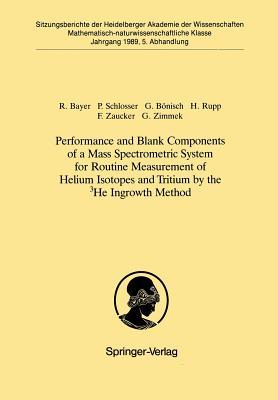 Performance And Blank Components Of A Mass Spectrometric System For Routine Measurement Of Helium Isotopes And Tritium By The ³he Ingrowth Method  by  Reinhold Bayer