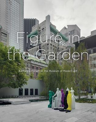 Figure in the Garden: Katharina Fritsch at the Museum of Modern Art Katharina Fritsch
