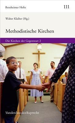 Methodistische Kirchen: Die Kirchen Der Gegenwart 2  by  Walter Klaiber