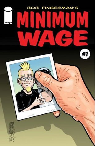 Minimum Wage #1  by  Bob Fingerman