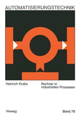 Rechner in Industriellen Prozessen  by  Heinrich Krebs