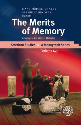 The Merits of Memory: Concepts, Contexts, Debates Hans-Jurgen Grabbe