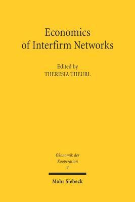 Economics of Interfirm Networks Theresia Theurl