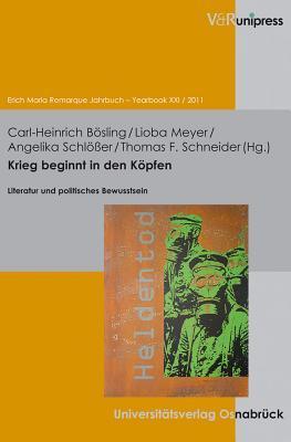 Krieg Beginnt in Den Kopfen: Literatur Und Politisches Bewusstsein  by  Carl-Heinrich Bosling