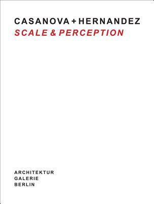 Casanova + Hernandez: Scale & Perception Ulrich Müller