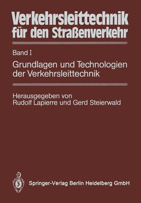 Verkehrsleittechnik Fa1/4r Den Straaenverkehr: Band 2: Leittechnik Fa1/4r Den Innerartlichen Straaenverkehr Rudolf Lapierre