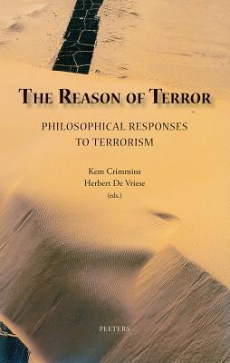 The Reason Of Terror: Philosophical Responses To Terrorism  by  Kem Crimmins