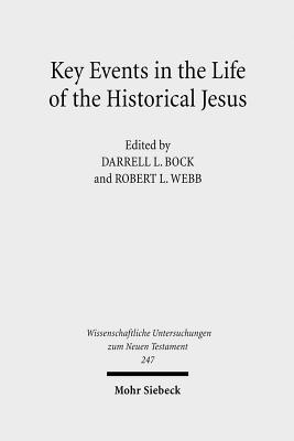 Key Events in the Life of the Historical Jesus: A Collaborative Exploration of Context and Coherence Darrell L. Bock