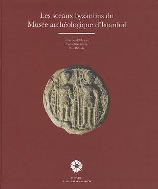 Les Sceaux Byzantins Du Musee Archeologique DIstanbul  by  Vera Bulgurlu