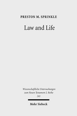 Law and Life: The Interpretation of Leviticus 18:5 in Early Judaism and in Paul Preston M. Sprinkle