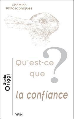 Quest-Ce Que La Confiance? Gloria Origgi