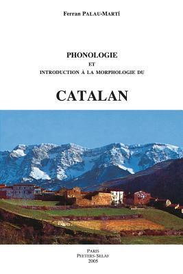 Phonologie Et Introduction a la Morphologie Du Catalan F. Palau-Marti