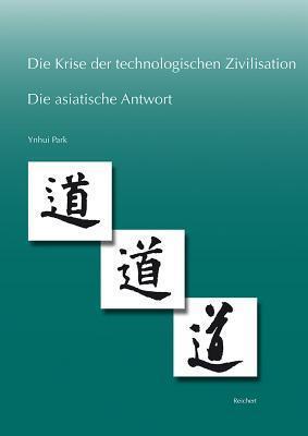 Die Krise Der Technologischen Zivilisation Und Die Asiatische Antwort Karl Reinhard Friebe