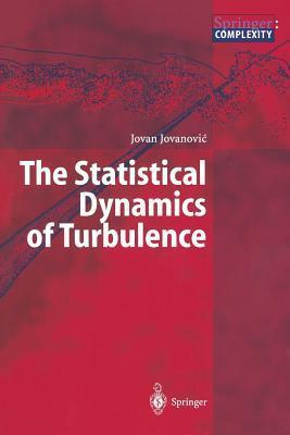 The Statistical Dynamics of Turbulence Jovan Jovanovic