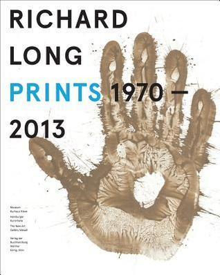 Richard Long: Prints 1970-2013: Catalogue Raisonne  by  Richard Long