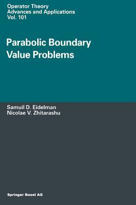 Parabolic Boundary Value Problems  by  Samuil D. Eidelman