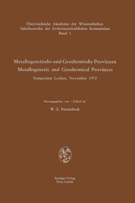 Metallogenetische Und Geochemische Provinzen / Metallogenetic and Geochemical Provinces: Symposium Leoben, November 1972  by  W. E. Petrascheck