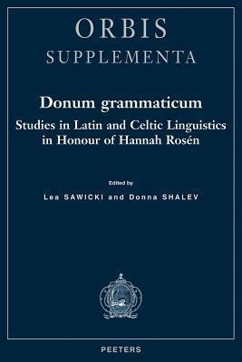 Donum Grammaticum Studies in Latin and Celtic Linguistics in Honour of Hannah Rosen L. Sawicki