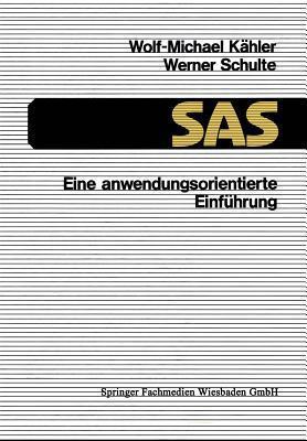 SAS Eine Anwendungsorientierte Einfuhrung Wolf-Michael Kähler