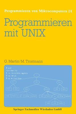 Programmieren Mit Unix  by  Gunter Martin