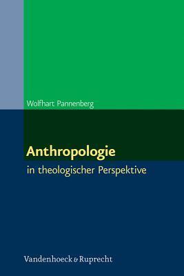 Anthropologie: In Theologischer Perspektive  by  Wolfhart Pannenberg