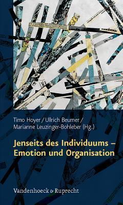 Jenseits des Individuums - Emotion und Organisation  by  Timo Hoyer
