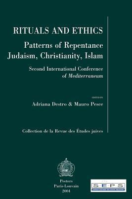 Rituals And Ethics: Patterns Of Repentance Judaism, Christianity, Islam: Second International Conference Of Mediterraneum  by  Adriana Destro