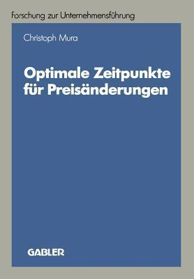 Optimale Zeitpunkte Fur Preisanderungen  by  Christoph Mura