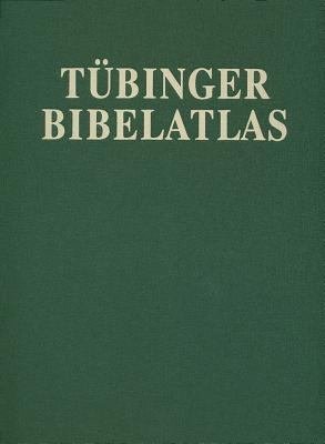 Tuebinger Bibelatlas / Tuebingen Bible Atlas (Tnbingen Atlas of the Near and Middle East) Siegfried Mittmann