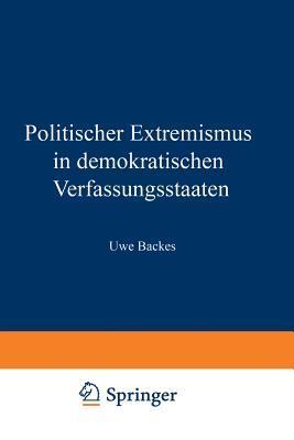 Politischer Extremismus in Demokratischen Verfassungsstaaten  by  Uwe Backes