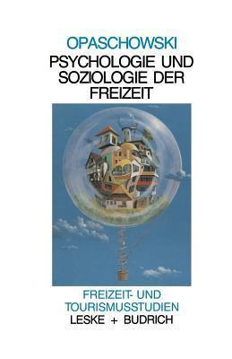 Psychologie Und Soziologie Der Freizeit Horst W Opaschowski
