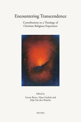 Encountering Transcendence: Contributions to a Theology of Christian Religious Experience  by  Lieven Boeve