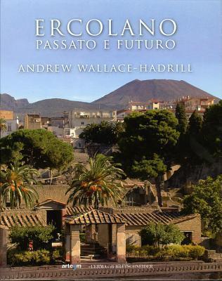 Ercolano: Passato E Futuro  by  Andrew Wallace-Hadrill