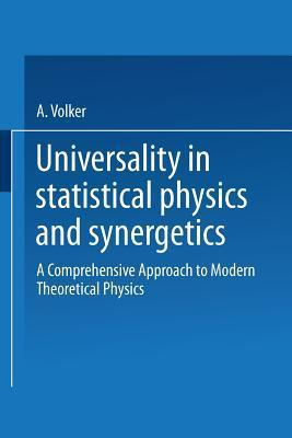 Universality In Statistical Physics And Synergetics: A Comprehensive Approach To Modern Theoretical Physics Volker A. Weberruß