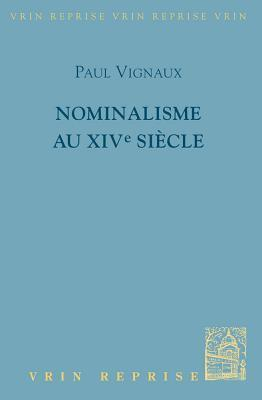 Nominalisme Au Xive Siecle  by  Paul Vignaux