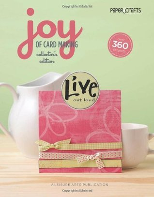Joy of Cardmaking, Collectors Edition (Leisure Arts #4606) (Paper Crafts)  by  Crafts Media LLC