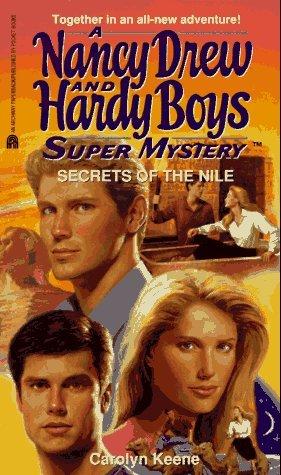 Secrets of the Nile (Nancy Drew and the Hardy Boys: Super Mystery, #25) Carolyn Keene