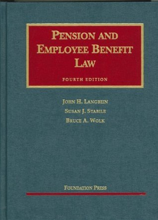 Pension And Employee Benefit Law (University Casebook)  by  John H. Langbein
