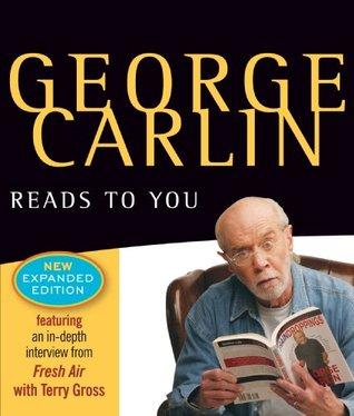 George Carlin Reads to You: New Expanded Edition - Brain Droppings, Napalm & Silly Putty, and More Napalm & Silly Putty George Carlin