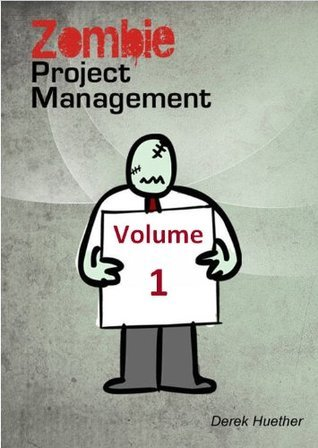 Zombie Project Management  by  Derek Huether
