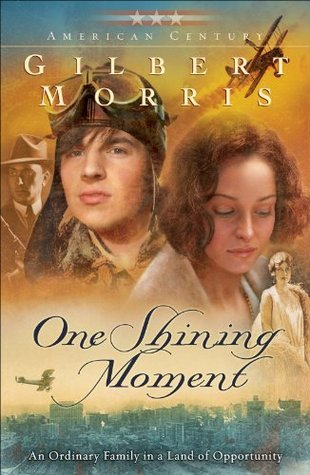 One Shining Moment (American Century Book #3)  by  Gilbert Morris