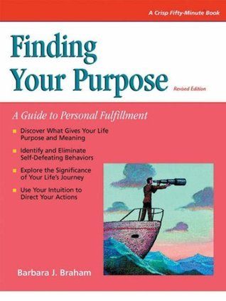 Crisp: Finding Your Purpose, Revised Edition: A Guide to Personal Fulfillment  by  Barbara Braham