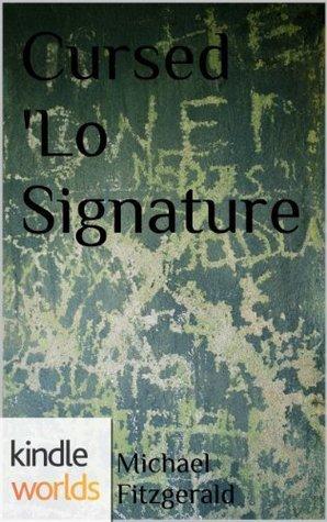Silo Saga: Cursed Lo Signature  by  Michael      Fitzgerald