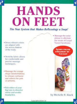 Hands On Feet: The New System That Makes Reflexology A Snap  by  Michelle R. Kluck