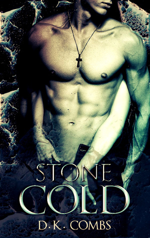 Stone Cold  by  D.K. Combs