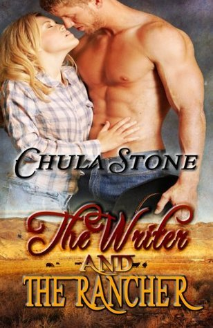 The Writer and the Rancher  by  Chula Stone