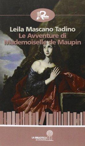 Le avventure di Mademoiselle De Maupin  by  Leila Mascano Tadino