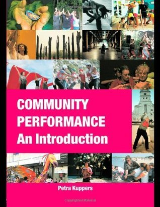 Community Performance Bundle: Community Performance: An Introduction  by  Petra Kuppers