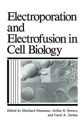 Electroporation and Electrofusion in Cell Biology C.A. Jordan